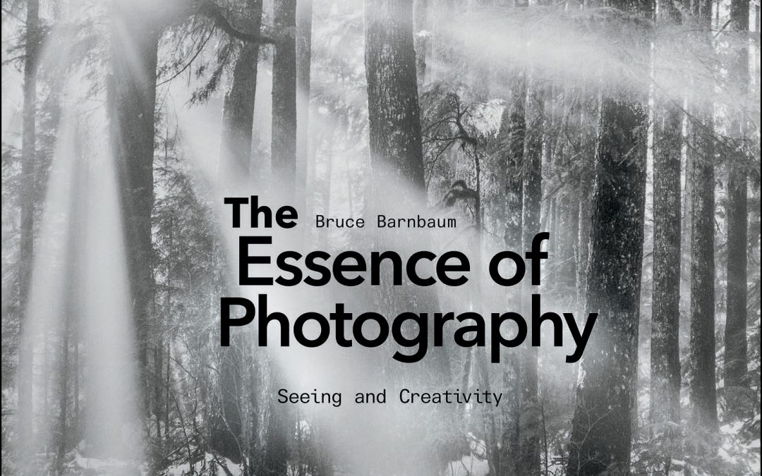 The Essence of Photography, Book by Bruce Barnbaum